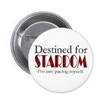 Destined for Stardom 2 Inch Round Button