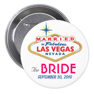 Destino de Vegas que casa el botón de la NOVIA Pin Redondo De 3 Pulgadas