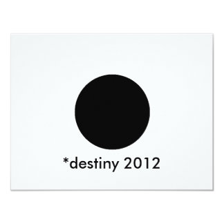 "*destiny 2012 BlackcSqCircleTrans-3 4.25"" X 5.5"" Invitation Card"
