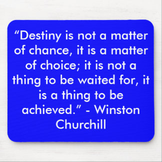 """Destiny is not a matter of chance"" Mouse Pad"