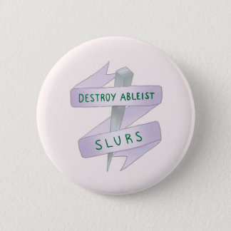 DESTROY ABLEIST SLURS BUTTON