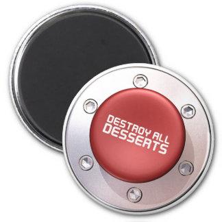 DESTROY ALL DESSERTS 2 INCH ROUND MAGNET