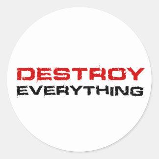 Destroy Everything Classic Round Sticker