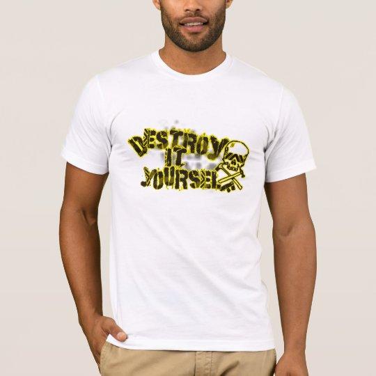 Destroy It Yourself T-Shirt