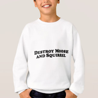 Destroy Moose and Squirrel - Mixed Clothes Sweatshirt