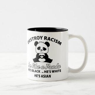 destroy racism.be like a panda.he's black.he's Two-Tone coffee mug
