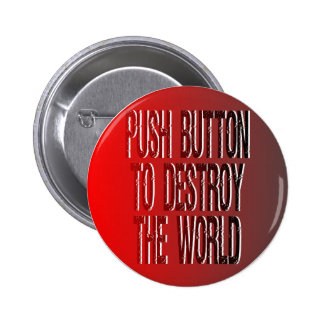 Destroy the world pinback button
