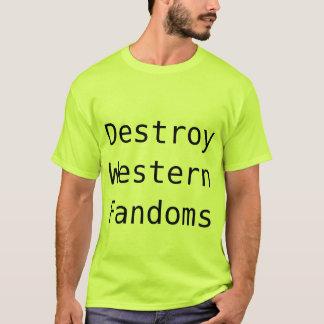 Destroy Western Fandom T-Shirt