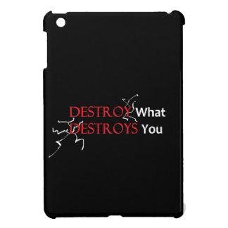 Destroy What Destroys You Motivational Case iPad Mini Cases