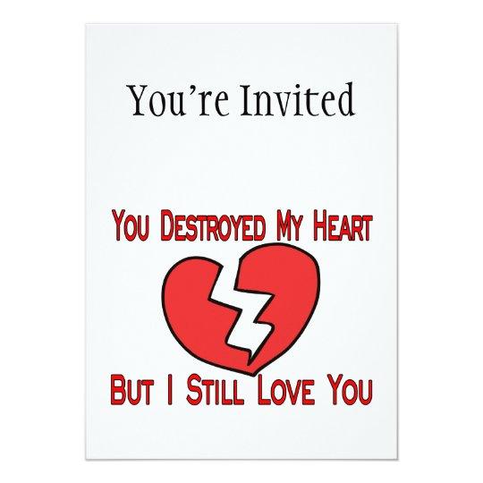 Destroyed My Heart Valentine Card