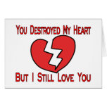 Destroyed My Heart Valentine Greeting Card