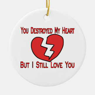 Destroyed My Heart Valentine Christmas Ornaments