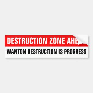 DESTRUCTION ZONE AHEAD BUMPER STICKER