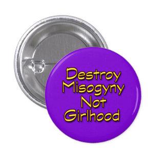 Destruya el Misogyny Pin Redondo De 1 Pulgada