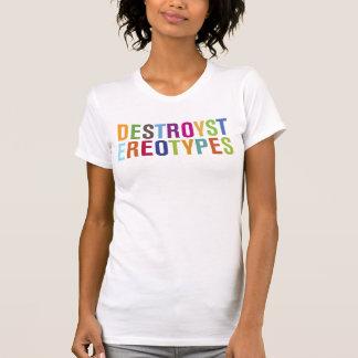 Destruya los estereotipos camisetas