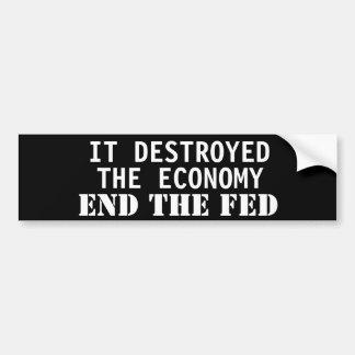 Destruyó la economía. Termine el FED Pegatina De Parachoque