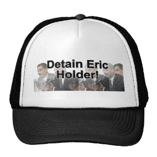 Detain Eric Holder! Trucker Hat