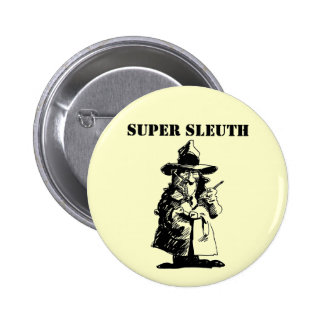 Detective Sly Ol Gumshoe Murder Mystery Sleuth Button