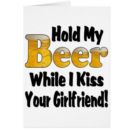 Detenga a mi novia de la cerveza tarjeta de felicitación