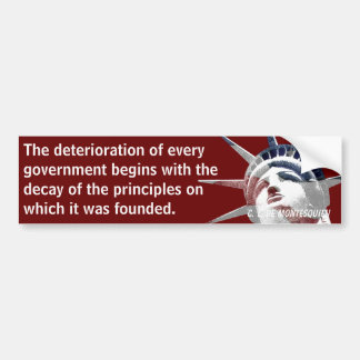 Deterioration of Government (Montesquieu) Bumper Sticker