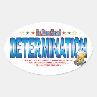 Determination Dr Bum Head Oval Sticker