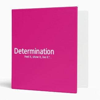 Determination - Feel it, show it, live it™ Binder