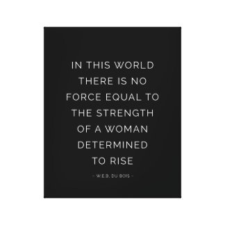 Determined Woman Inspiring Quote Black White Stretched Canvas Print