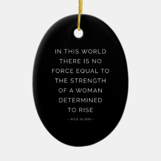 Determined Woman Inspiring Quote Black White Ceramic Ornament