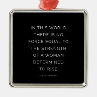 Determined Woman Inspiring Quote Black White Metal Ornament