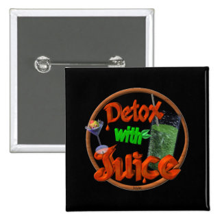 Detox with Juice on 100+ products Pinback Buttons