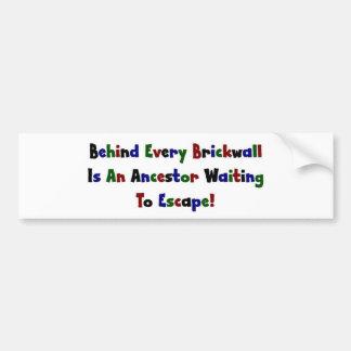 Detrás de cada Brickwall es un antepasado… Etiqueta De Parachoque