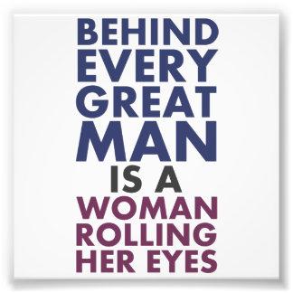 Detrás de cada gran hombre es una mujer que la impresión fotográfica