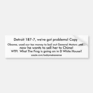 ¡Detroit 187-7, tenemos problemas! ¿Copia? , Obama Pegatina Para Auto