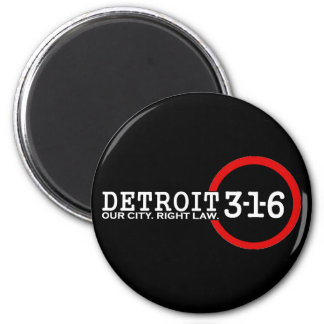 Detroit 3-1-6: Our City. Right Law. 2 Inch Round Magnet