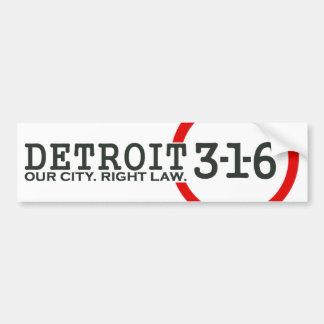 Detroit 3-1-6: Our City. Right Law. Bumper Sticker