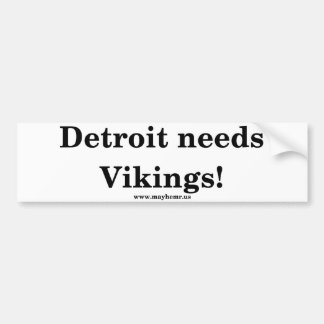 Detroit needs vikings car bumper sticker