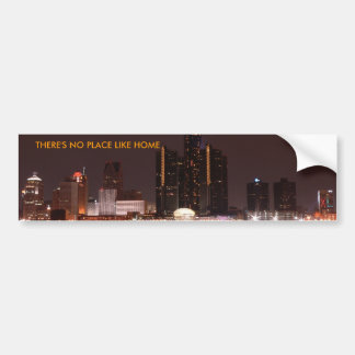 Detroit_Night_Skyline, THERE'S NO PLACE LIKE HOME Bumper Sticker