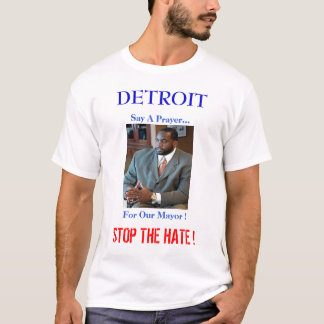 DETROIT, STOP THE HATE ! T-Shirt