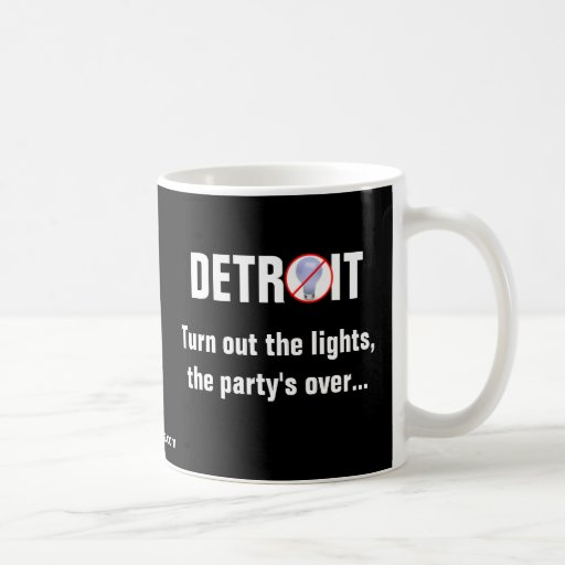 Detroit: The Party's Over Coffee Mug