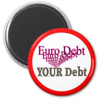 Deuda euro - SU deuda Imán Redondo 5 Cm
