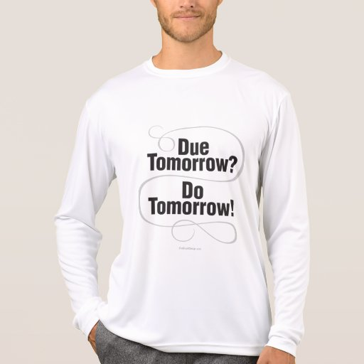 ¿Deuda mañana? ¡Haga mañana! T Shirts
