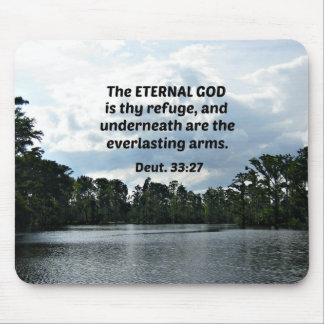 Deut. 33:27 The Eternal God is thy refuge... Mouse Pad