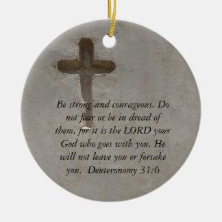 Deuteronomy 31:6 Bible Verses about courage Ceramic Ornament