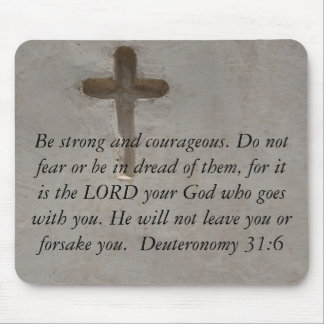 Deuteronomy 31:6 Bible Verses about courage Mouse Pad