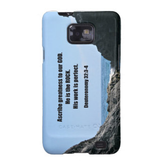 Deuteronomy 32:3-4 Ascribe greatness to our God... Galaxy S2 Case