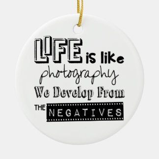 Develop From the Negatives Ceramic Ornament