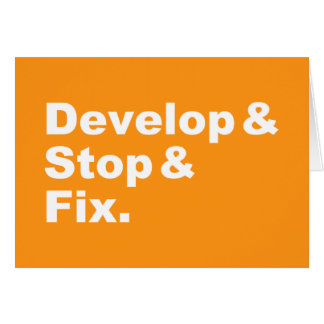 Develop & Stop & Fix Greeting Card (white text)
