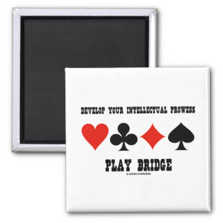 Develop Your Intellectual Prowess Play Bridge 2 Inch Square Magnet