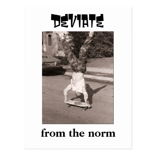 Deviate from the norm post card