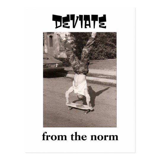 Deviate from the norm postcard
